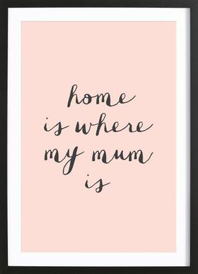 Home Is where My Mum Is affiche sous cadre en bois