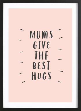 Mums Give The Best Hugs affiche sous cadre en bois