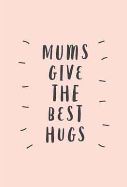 Mums Give The Best Hugs Impression sur alu-Dibond
