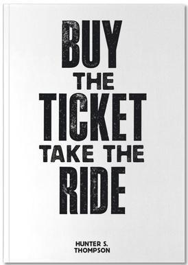 Buy The Ticket Notebook
