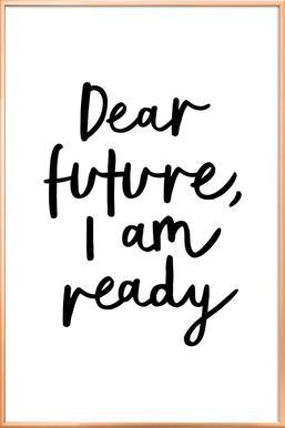 Dear Future I Am Ready Poster in Aluminium Frame