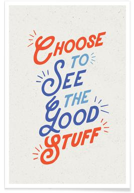 Choose to See the Good Poster