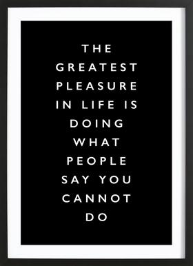 The Greatest Pleasure in Life Is Doing What People Say You Cannot Do affiche sous cadre en bois