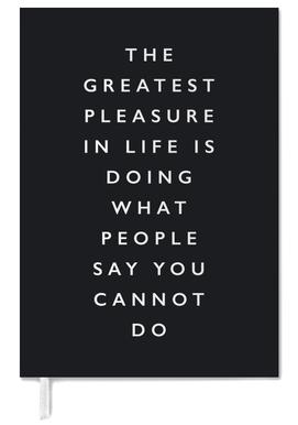 The Greatest Pleasure in Life Is Doing What People Say You Cannot Do Personal Planner