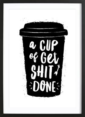 A Cup of Get Shit Done Framed Print