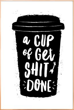 A Cup of Get Shit Done poster in aluminium lijst