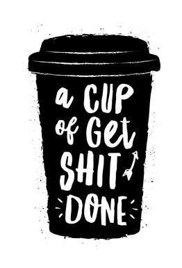 A Cup of Get Shit Done Aluminium Print