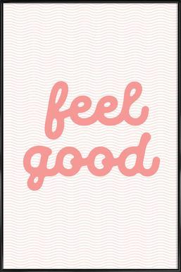 Feel Good Framed Poster