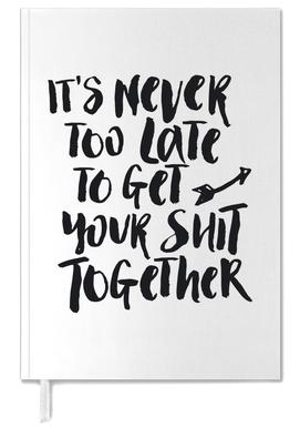 It's Never Too Late to Get Your Shit Together Personal Planner