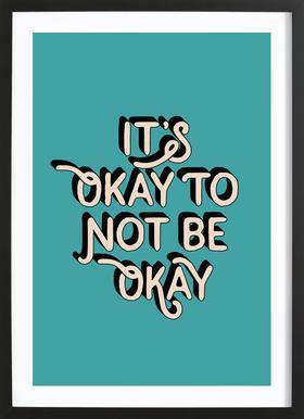 It's Okay to Not Be Okay Framed Print