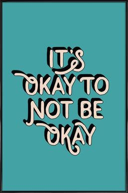 It's Okay to Not Be Okay Framed Poster