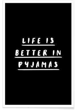 Life is Better in Pyjamas affiche