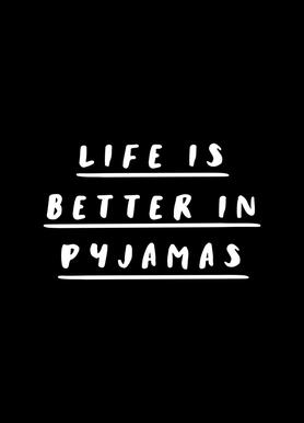 Life is Better in Pyjamas Canvas Print