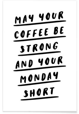 May Your Coffee Be Strong and Your Monday Short Poster
