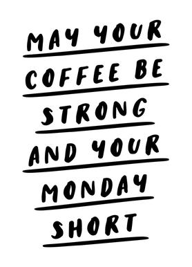May Your Coffee Be Strong and Your Monday Short Canvas Print