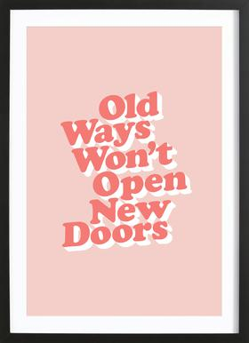 Old Ways Won't Open New Doors Framed Print