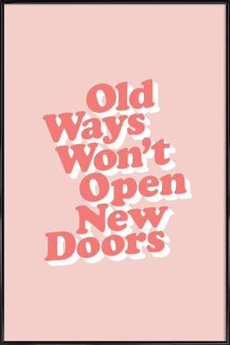 Old Ways Won't Open New Doors Framed Poster