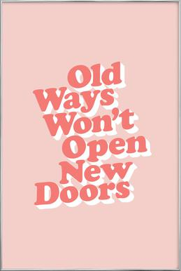 Old Ways Won't Open New Doors Poster in Aluminium Frame