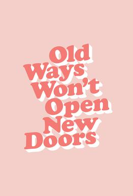 Old Ways Won't Open New Doors Aluminium Print