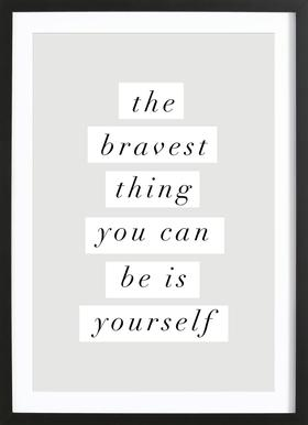 The Bravest Thing You Can Be Is Yourself Framed Print