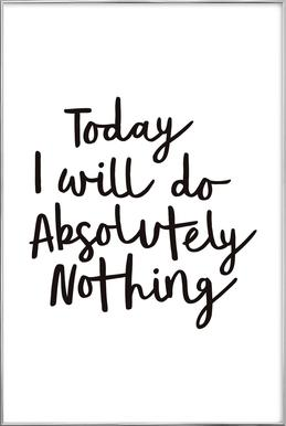 Today I Will Do Absolutely Nothing Poster in Aluminium Frame