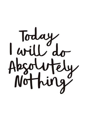 Today I Will Do Absolutely Nothing Canvas Print