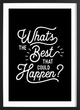 What's the Best that Could Happen Framed Print