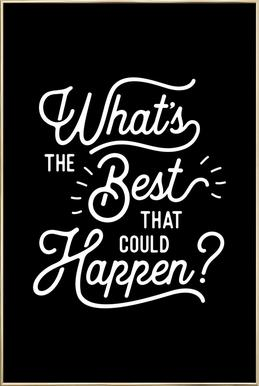What's the Best that Could Happen Poster in Aluminium Frame