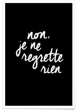 Non Je Ne Regrette Rien - Premium Poster
