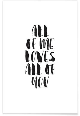 All Of Me Loves All Of You - Premium poster