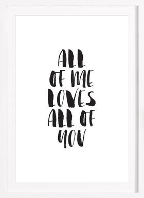 All Of Me Loves All Of You - Poster in Wooden Frame