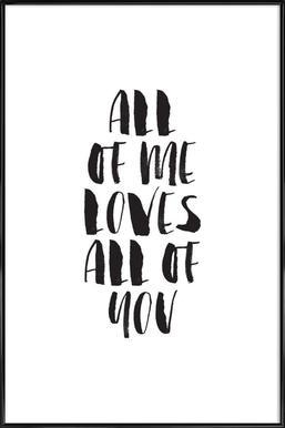 All Of Me Loves All Of You - Poster in kunststof lijst