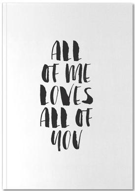 All Of Me Loves All Of You Notebook