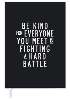 Be Kind For Everyone You Meet Is Fighting A Hard Battle Personal Planner