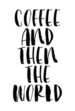 Coffee And Then The World Acrylic Print