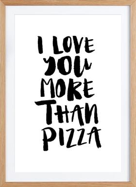 I Love You More Than Pizza - Poster in houten lijst