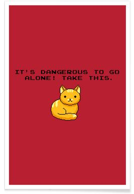 Its Dangerous To Go Alone Take This Cat -Poster