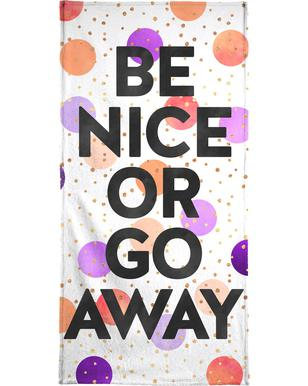Be Nice or Go Away -Strandtuch