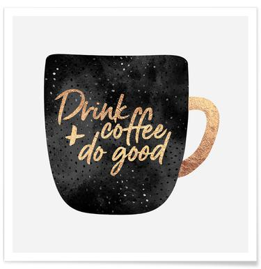Drink Coffee and Do Good 1 -Poster