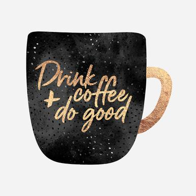 Drink Coffee and Do Good 1 alu dibond