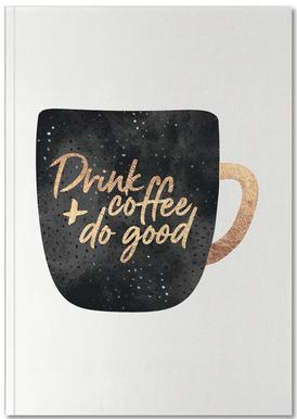Drink Coffee and Do Good 1 Notebook