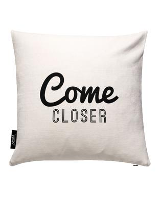 Come Closer Cushion Cover