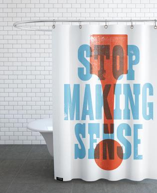 STOP MAKING SENSE Shower Curtain