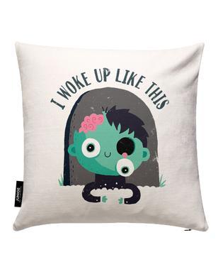 I Woke Up Like This Cushion Cover