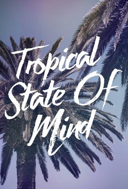 Tropical State of Mind