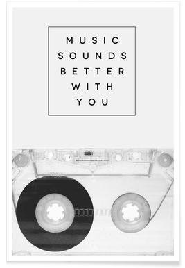 Music Sounds Better With You Plakat