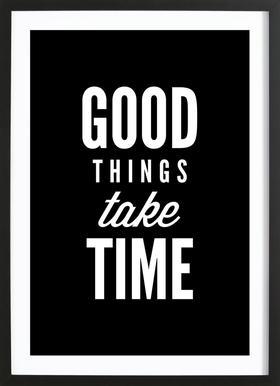 Good Things Take Time ingelijste print