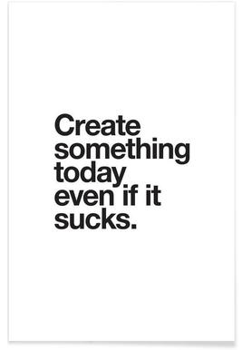 794a421888f11 Create Something Today Poster | JUNIQE