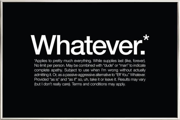 Whatever* -Poster im Alurahmen