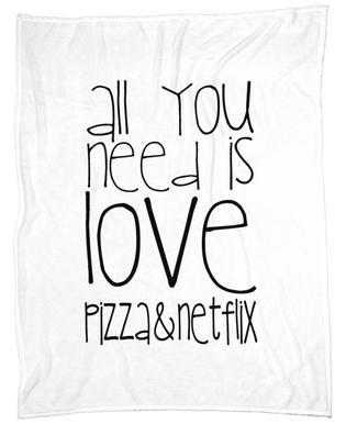 All You Need And Pizza And Netflix Fleece Blanket